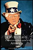 En-ti-tled: A Liberal Snowflakes Guide to America (Political Garbage Book 1) (English Edition)