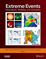 Extreme Events: Observations, Modeling, and Economics (Geophysical Monograph Series)