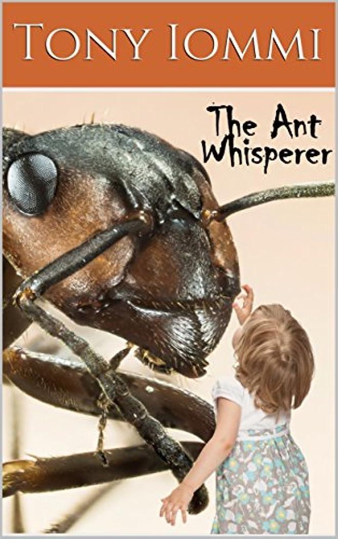 重力事務所遠えThe Ant Whisperer (English Edition)