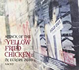 "ATTACK OF THE ""YELLOW FRIED CHICKENz""IN EUROPE 2010"