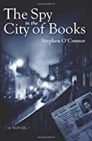 The Spy in the City of Books