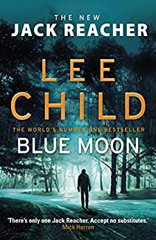 Blue Moon: (Jack Reacher 24) by [Child, Lee]