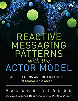 [Vernon, Vaughn]のReactive Messaging Patterns with the Actor Model: Applications and Integration in Scala and Akka
