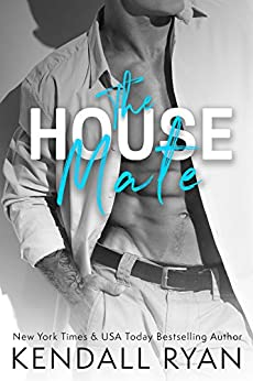 The House Mate by [Ryan, Kendall]