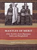Mantles Of Merit: Chin Textiles From Myanmar, India and Bangladesh 画像