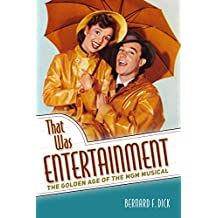 That Was Entertainment: The Golden Age of the MGM Musical