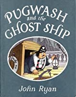 Pugwash and the Ghost Ship (Captain Pugwash)
