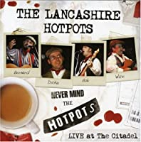 Never Mind the Hotpots-Live at the Citadel