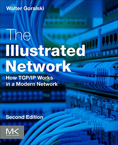 Download The Illustrated Network, Second Edition: How TCP/IP Works in a Modern Network 0128110279