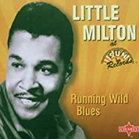Running Wild Blues by Little Milton