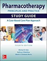 Pharmacotherapy Principles & Practice: Study Guide: a Case-based Care Plan Approach