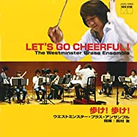 LET'S GO CHEERFUL!「歩け!歩け!」