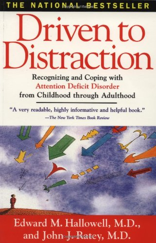 Driven To Distraction: Recognizing and Coping with Attention Deficit Disorder from Childhood Through Adulthoodの詳細を見る