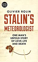 Stalin's Meteorlogist: One Man's Untold Story of Love, Life and Death