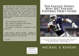 The Fantasy Sports Boss 2017 Fantasy Football Draft Guide (English Edition)