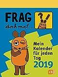 Frag doch mal ... die Maus! 2019 Abreisskalender: Mein Kalender fuer jeden Tag