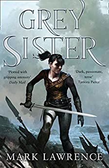 Grey Sister (Book of the Ancestor, Book 2) by [Lawrence, Mark]