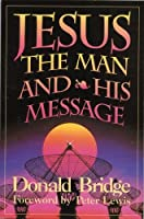 Jesus the Man & His Message