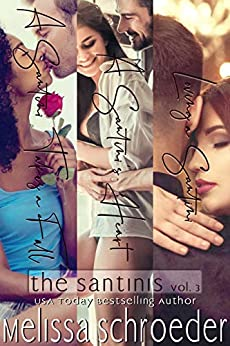The Santinis Collection: Volume 3 by [Schroeder, Melissa]