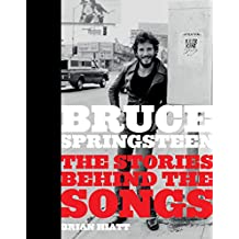 Bruce Springsteen: The Stories Behind the Songs
