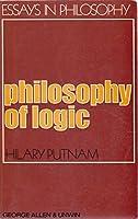Philosophy of Logic (Essays in Philosophy)