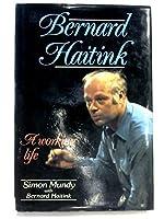 Bernard Haitink: A Working Life