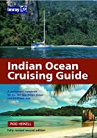 Indian Ocean Cruising Guide: A Yachtsman's Handbook for the Red Sea, Indian Ocean and Southeast Asia