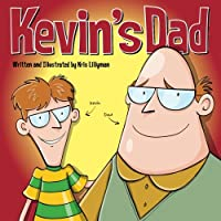 Kevin's Dad: The World's Most Unlikely Super Hero