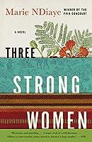 Three Strong Women: A novel