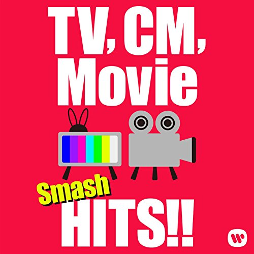 TV,CM,Movie smash HITS! 〜テレビ、C...