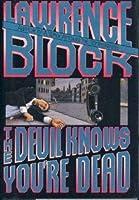 The Devil Knows You're Dead: A Matthew Scudder Crime Novel (Thorndike Press Large Print Americana Series)