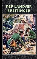 Der Landser Breitinger (Roman Weltkrieg)