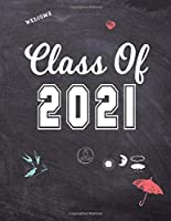 Class of 2021: Graduation Journal | Graduation Memories | 2021 Graduate Notebook | College Ruled Composition Notebook