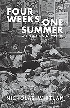 Four Weeks One Summer: When It All Went Wrong by [Whitlam, Nicholas]