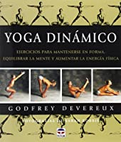 Yoga Dinamico / Dynamic Yoga: Ejercicios Para Mantenerse En Forma / The Ultimate Workout that Chills your Mind as it Charges your Body