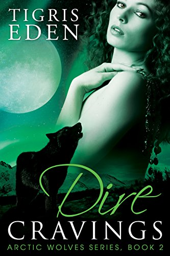 Dire Cravings (Arctic Wolves Book 2) (English Edition)