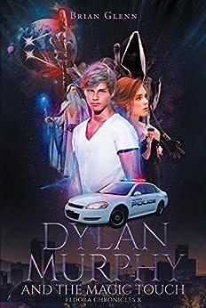 Dylan Murphy and the Magic Touch (Eldora Chronicles X) by [Glenn, Brian ]