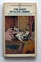 The Diary of Alice James (The Penguin American Library)