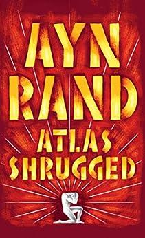 Atlas Shrugged by [Rand, Ayn]
