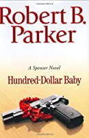 Hundred-Dollar Baby (Spenser Mystery)