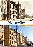 Neustrelitz: Einst und Jetzt