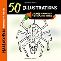 Halloween Coloring Book for Kids: 50 Halloween Illustrations Printed On One Side, Safe For Markers | Fun Craft Activity Gift | +Free Download Spooky Audio Tracks (Halloween Coloring Books)