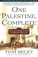 One Palestine, Complete: Jews and Arabs Under the British Mandate by Tom Segev(2001-10-01)