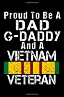 Proud To Be A Dad G-Daddy And A Vietnam Veteran: A Christian Man's Prompted Prayer Workbook
