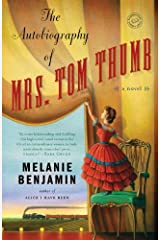 The Autobiography of Mrs. Tom Thumb: A Novel Kindle Edition