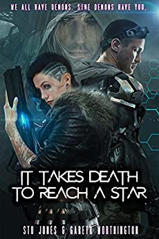 [Jones, Stu, Worthington, Gareth]のIt Takes Death To Reach A Star (English Edition)
