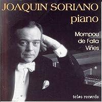 Joaquin Soriano Piano: Mompou, Vines and de Falla by Falla
