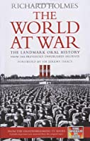 The World at War: The Landmark Oral History