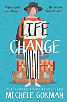 Life Change: The fun happily ever after romcom about best friends and being single