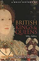 A Brief History of British Kings and Queens